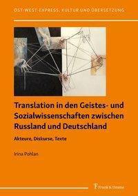 Translation in den Geistes- und Sozialwissenschaften zwischen Russland und Deutschland - Irina Pohlan |