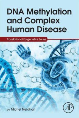Translational Epigenetics: DNA Methylation and Complex Human Disease, Michel Neidhart