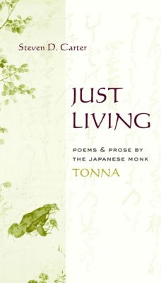 Translations from the Asian Classics: Just Living, Tonna