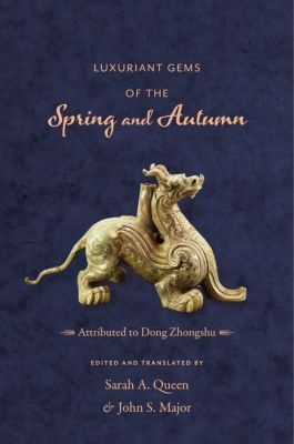 Translations from the Asian Classics: Luxuriant Gems of the Spring and Autumn, Zhongshu Dong