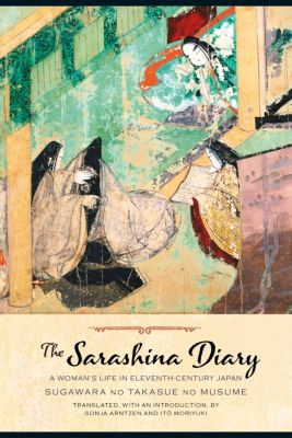 Translations from the Asian Classics: The Sarashina Diary, Sugawara no Takasue no Musume Sugawara no Takasue no Musume