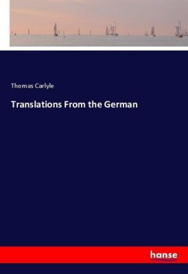 Translations From the German, Thomas Carlyle