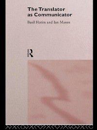 Translator As Communicator, Basil Hatim, Ian Mason