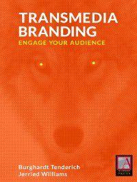 Transmedia Branding, Burghardt Tenderich, Jerried Williams