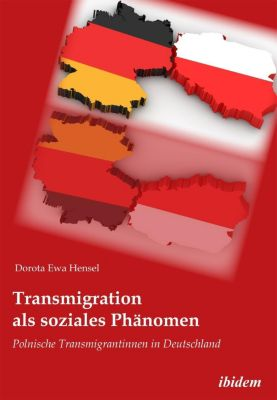 Transmigration als soziales Phänomen, Dorota Ewa Hensel