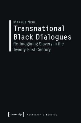 Transnational Black Dialogues, Markus Nehl