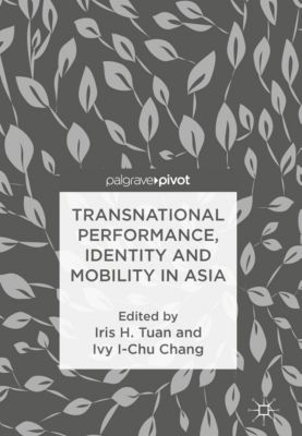 Transnational Performance, Identity and Mobility in Asia