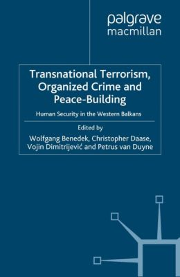 Transnational Terrorism, Organized Crime and Peace-Building