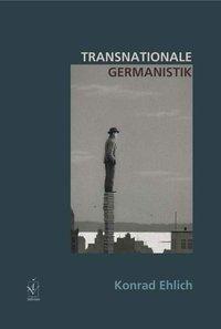 Transnationale Germanistik, Konrad Ehlich