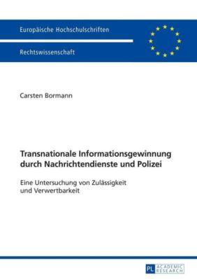 Transnationale Informationsgewinnung durch Nachrichtendienste und Polizei, Carsten Bormann