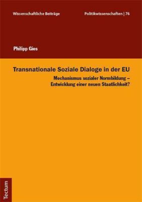 Transnationale Soziale Dialoge in der EU, Philipp Gies