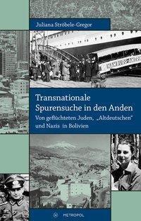 Transnationale Spurensuche in den Anden, Juliana Ströbele-Gregor