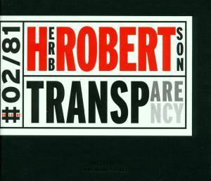 Transparency, Herb Robertson