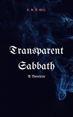 Transparent Sabbath, C. M. B. Bell