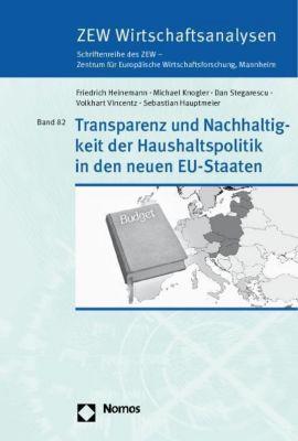 Transparenz und Nachhaltigkeit der Haushaltspolitik in den neuen EU-Staaten, Friedrich Heinemann, Michael Knogler, Dan Stegarescu, Volkhart Vincentz, Sebastian Hauptmeier