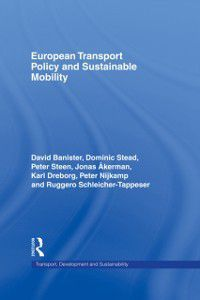 Transport, Development and Sustainability Series: European Transport Policy and Sustainable Mobility, Peter Nijkamp, Ruggero Schleicher-Tappeser, David Banister, Peter Steen, Dominic Stead, Jonas Akerman, Karl Dreborg