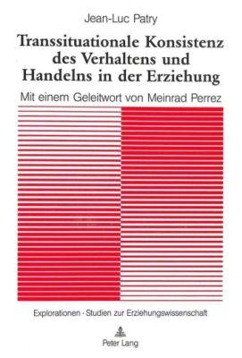 Transsituationale Konsistenz des Verhaltens und Handelns in der Erziehung - Jean-Luc Patry pdf epub