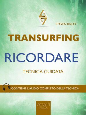 Transurfing. Ricordare, Steven Bailey