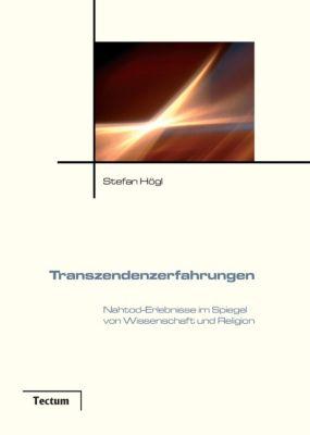 Transzendenzerfahrungen, Stefan Högl