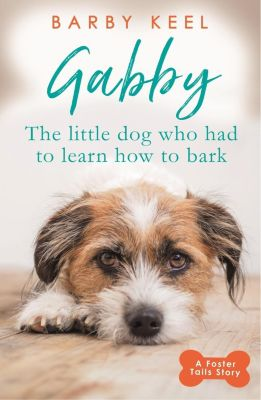 TRAPEZE: Gabby: The Little Dog that had to Learn to Bark, Barby Keel