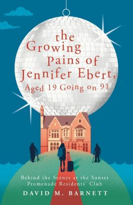 TRAPEZE: The Growing Pains of Jennifer Ebert, Aged 19 Going on 91, David M. Barnett