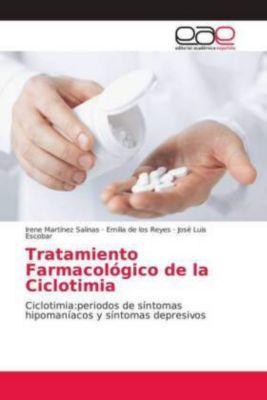 Tratamiento Farmacológico de la Ciclotimia, Irene Martínez Salinas, Emilia de los Reyes, José Luis Escobar