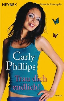 Trau dich endlich!, Carly Phillips
