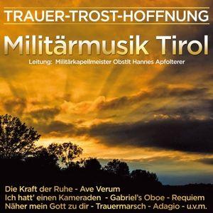 Trauer-Trost-Hoffnung, Militärmusik Tirol