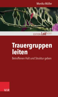 Trauergruppen leiten - Monika Müller |