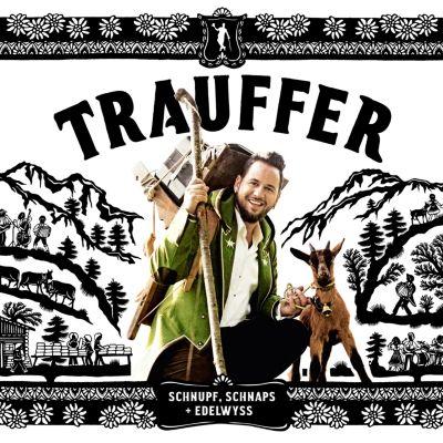 Trauffer - Schnupf, Schnaps + Edelwyss, TRAUFFER