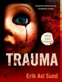 Trauma, Erik Axl Sund