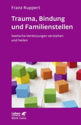 Trauma, Bindung und Familienstellen, Franz Ruppert