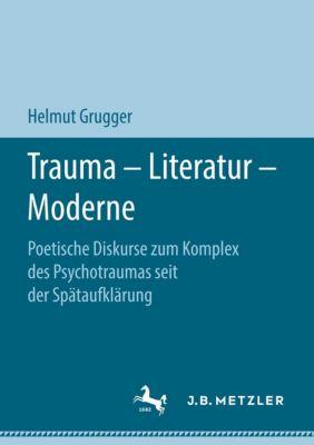 Trauma - Literatur - Moderne, Helmut Grugger