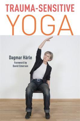 Trauma-Sensitive Yoga, Dagmar Härle