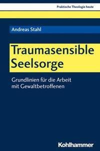 Traumasensible Seelsorge - Andreas Stahl  