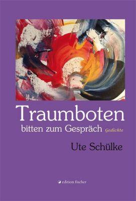 Traumboten bitten zum Gespräch - Ute Schülke pdf epub