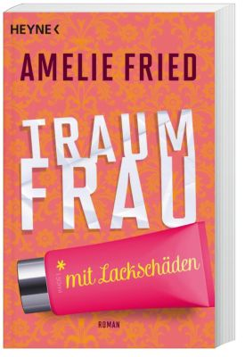 Traumfrau mit Lackschäden, Amelie Fried