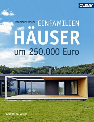 Traumhaft schöne Einfamilienhäuser um 250.000 Euro, Andreas K. Vetter
