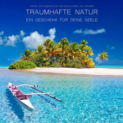 Traumhafte Natur - ein Geschenk für Deine Seele, Yella A. Deeken