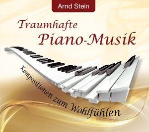 Traumhafte Piano-Musik, Arnd Stein