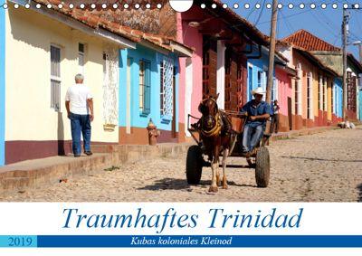 Traumhaftes Trinidad - Kubas koloniales Kleinod (Wandkalender 2019 DIN A4 quer), Henning von Löwis of Menar