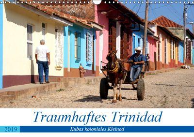 Traumhaftes Trinidad - Kubas koloniales Kleinod (Wandkalender 2019 DIN A3 quer), Henning von Löwis of Menar