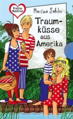 Traumküsse aus Amerika, aus der Reihe Freche Mädchen – freche Bücher!, Martina Sahler