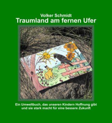 Traumland am fernen Ufer, Volker Schmidt