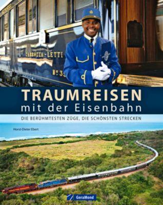 Traumreisen mit der Eisenbahn - Horst-Dieter Ebert pdf epub