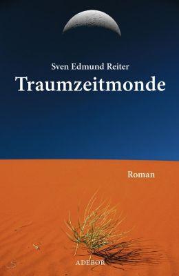 Traumzeitmonde - Sven Edmund Reiter |