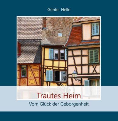 Trautes Heim - Günter Helle |