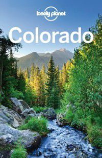 Travel Guide: Lonely Planet Colorado, Carolyn McCarthy, Christopher Pitts, Lonely Planet, Greg Benchwick