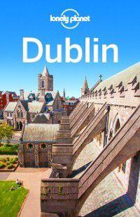 Travel Guide: Lonely Planet Dublin, Fionn Davenport, Lonely Planet