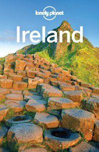Travel Guide: Lonely Planet Ireland, Neil Wilson, Damian Harper, Fionn Davenport, Lonely Planet, Catherine Le Nevez, Isabel Albiston